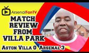 Aston Villa 0 Arsenal 3 - Match Review From Villa Park [Video]