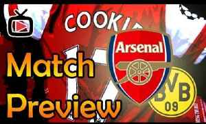 Arsenal v Borussia Dortmund - Champions League Preview - ArsenalFanTV.com [Video]