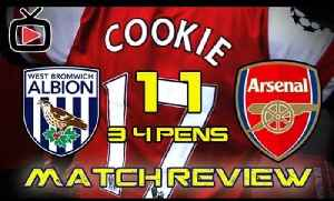 Arsenal FC 4 West Brom 3 (Pens) - Match Review - ArsenalFanTV.com [Video]