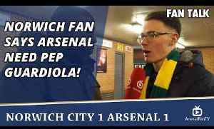 Norwich Fan says Arsenal Need Pep Guardiola! | Norwich City 1 Arsenal 1 [Video]