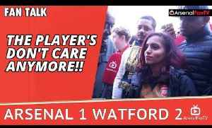 The Player's Don't Care Anymore!!  | Arsenal 1 Watford 2 [Video]