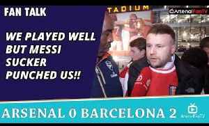 We Played Well But Messi Sucker Punched Us!!   | Arsenal 0 Barcelona 2 [Video]
