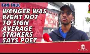 Wenger Was Right Not to Sign Average Strikers says Poet [Video]