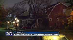 Police say drunk people are breaking into homes in Ferndale [Video]