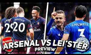 Arsenal vs Leicester City Preview | Can The Gunners Make It Ten in a Row? [Video]