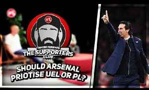 The Supporters Club! | Should Arsenal Prioritise The Europa or Premier League? | Hosted By Turkish [Video]