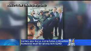 Kyrie Irving Gives Handful Of Cash To Homeless Man In Houston [Video]