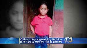 Health Officials Say Migrant Boy Died From Flu [Video]