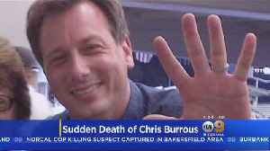 Autopsy Performed For KTLA Anchor Chris Burrous, Cause Of Death Remains Under Investigation [Video]