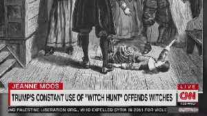 "CNN runs a segment on how Trump's use of ""witch hunt"" offends witches [Video]"