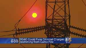PG&E Could Face Serious Criminal Charges For Role In Deadly Camp Fire [Video]