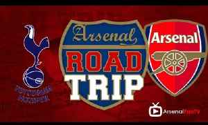 Road Trip - Tottenham V Arsenal We Gonna Do This [Video]