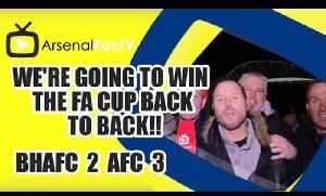 We're Going to win the FA Cup Back to Back!! - Brighton 2 Arsenal 3 [Video]