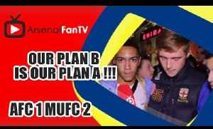 Our Plan B is Our Plan A !!! - Arsenal 1  Man Utd 2 [Video]
