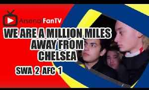 We Are A Million Miles Away From Chelsea - Swansea 2 Arsenal 1 [Video]