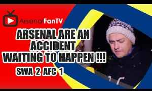 Arsenal are an Accident Waiting To Happen !!! - Swansea 2 Arsenal 1 [Video]