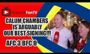 Calum Chambers Is Arguably Our Best Signing!!! - Arsenal 3 Burnley 0 [Video]