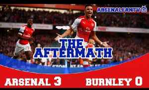 The Aftermath Show - Arsenal 3 Burnley 0