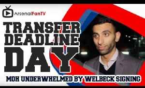 Moh Underwhelmed By Arsenal Signing Of Welbeck - Transfer Deadline Day [Video]