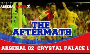 The Aftermath Show - Arsenal 2 Crystal Palace 1 [Video]