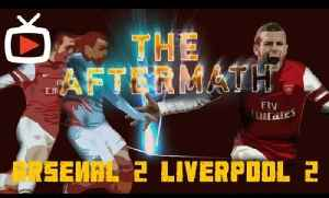 The Aftermath Show - Game Reaction After Arsenal 2 Liverpool 2 - ArsenalFanTV.com [Video]