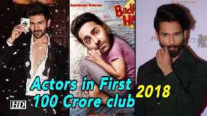 2018   Actors in First 100 Crore club [Video]