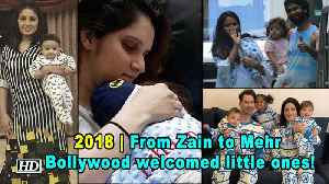 2018 | From Zain to Mehr, Bollywood welcomed little ones! [Video]