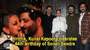 Hrithik, Kunal Kapoor celebrates 44th birthday of Sonali Bendre [Video]