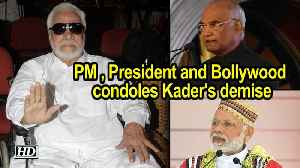 PM , President and Bollywood condoles Kader Khan's  demise [Video]