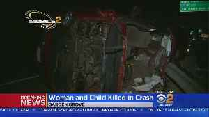 Woman And Child Killed In Crash on 22 Freeway In Garden Grove [Video]