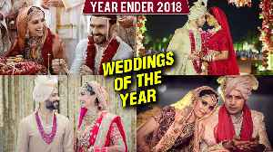 Biggest Weddings Of 2018 | Priyanka Chopra , Deepika Padukone, Sonam Kapoor [Video]