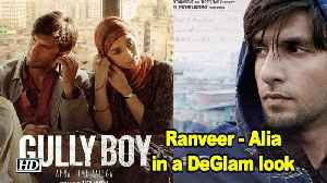 Ranveer - Alia in a DeGlam look | First Poster of Gully Boy OUT! [Video]
