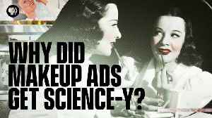 How Did Makeup Ads Go From Style to Science? [Video]