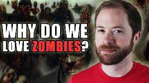 Why Do We Love Zombies? [Video]