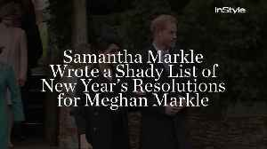 Samantha Markle Wrote a Shady List of New Year's Resolutions for Meghan Markle [Video]