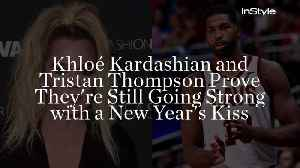 Khloé Kardashian and Tristan Thompson Prove They're Still Going Strong with a New Year's Kiss [Video]