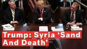 President Trump Calls Syria 'Sand And Death': 'We're Not Talking About Vast Wealth' [Video]