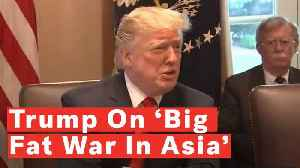 Trump Claims He Stopped 'Big Fat War in Asia' [Video]