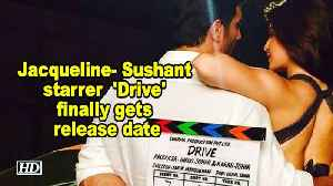 Jacqueline- Sushant starrer  'Drive' finally gets release date [Video]