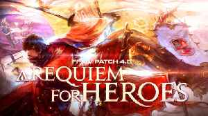 Final Fantasy 14 - Patch 4.5 Trailer: A Requiem for Heroes [Video]