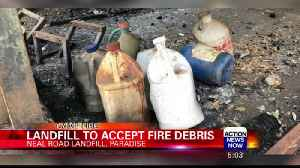 Neal Road Landfill to Accept Debris From Camp Fire [Video]