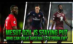 Mesut Ozil Is Staying Put & Who Can Solve Arsenal's CB Problem? | AFTV Transfer Daily [Video]