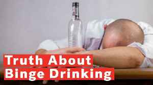 The Truth About Binge Drinking [Video]