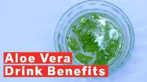 The Health Benefits Of Drinking Aloe Vera [Video]