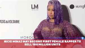 Will Nicki Minaj Become The First Female Rapper To Sell 100 Million Units [Video]