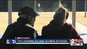 News video: TPD looking to hire women officers