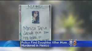 Police Find Daughter After Mom Murdered In Mexico [Video]