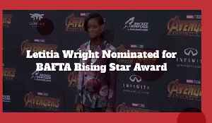 Letitia Wright Is Nominated For Major BAFTA Award [Video]