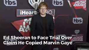 Ed Sheeran Is Going To Trial Over Marvin Gaye Music Copy Allegations [Video]