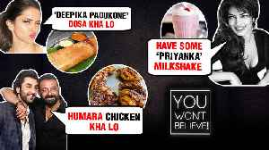 Deepika Padukone, Priyanka Chopra, Sanjay Dutt | You Won't Believe These Dishes Named After Stars [Video]